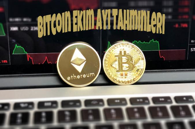 Bitcoin Ekim Ayında Ne Kadar Olur | Bitcoin Ekim Ayı Beklentisi